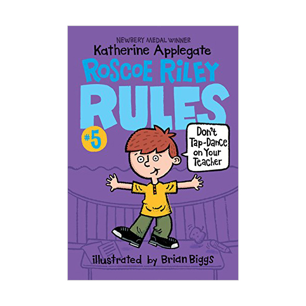 Roscoe Riley Rules #05 : Don't Tap-Dance on Your Teacher (Paperback)
