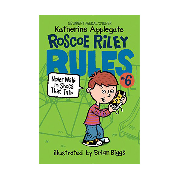 Roscoe Riley Rules #06 : Never Walk in Shoes that Talk (Paperback)