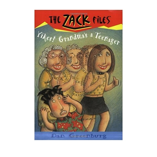 The Zack Files #17 : Yikes! Grandma's a Teenager (Paperback)