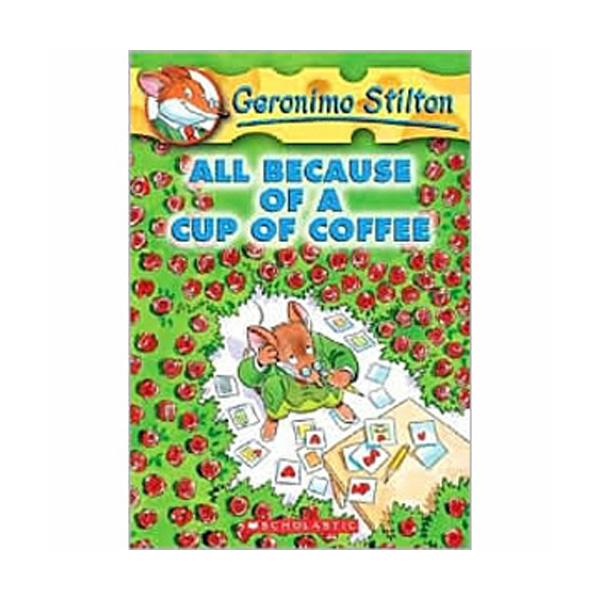 Geronimo Stilton #10 : All Because of a Cup of Coffee (Paperback)