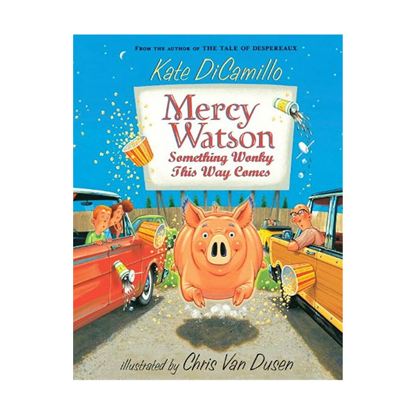Mercy Watson #06 : Something Wonky this Way Comes (Paperback)