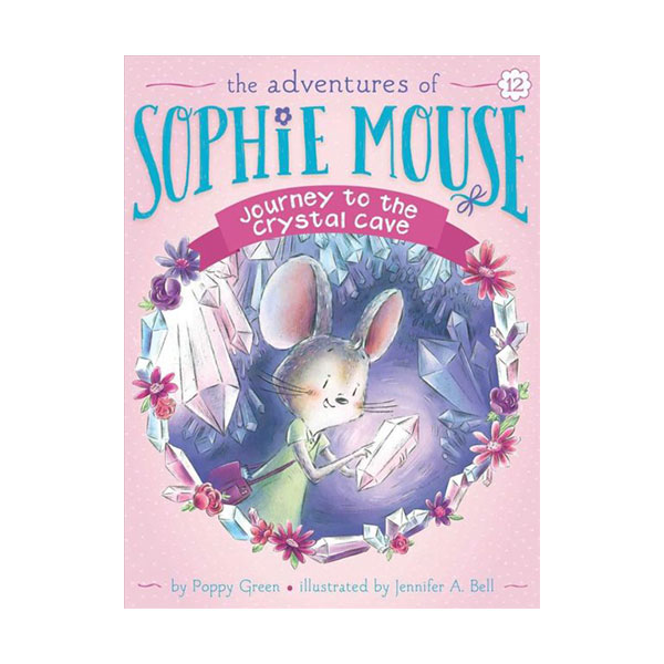 The Adventures of Sophie Mouse #12 : Journey to the Crystal Cave (Paperback)