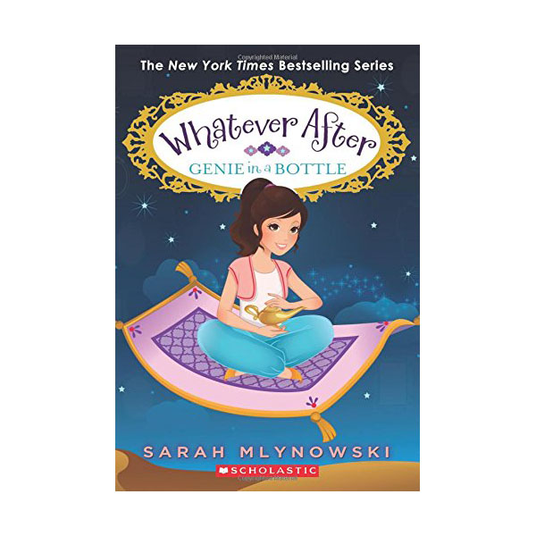 Whatever After #09 : Genie in a Bottle (Paperback)