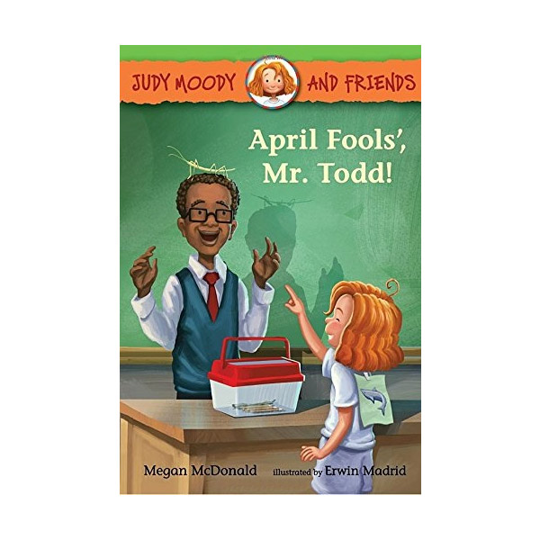 Judy Moody and Friends #08 : April Fools', Mr. Todd! (Paperback)