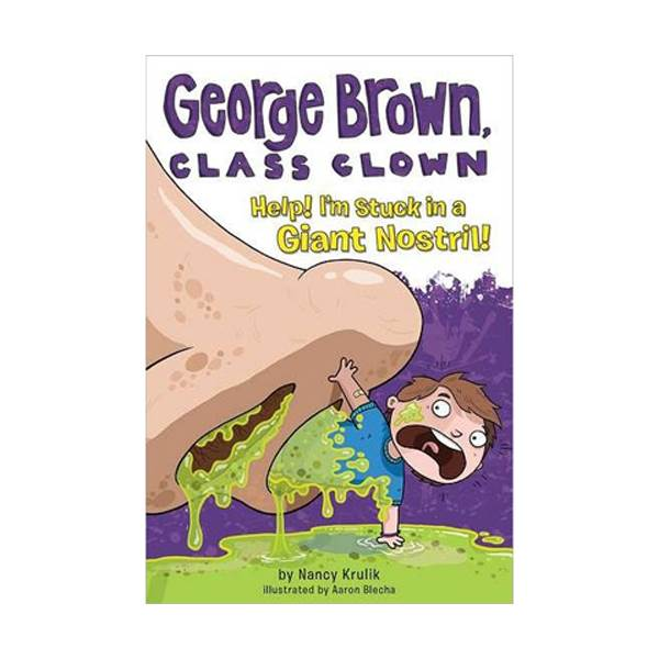 George Brown, Class Clown #06 : Help! I'm Stuck in a Giant Nostril! (Paperback)