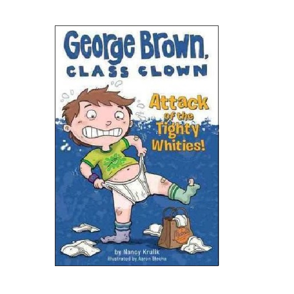 George Brown, Class Clown Series #07 : Attack of the Tighty Whities! (Paperback)