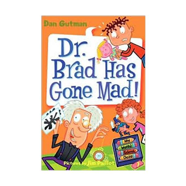RL 3.4 : My Weird School Daze Series #7 : Dr. Brad Has Gone Mad! (Paperback)