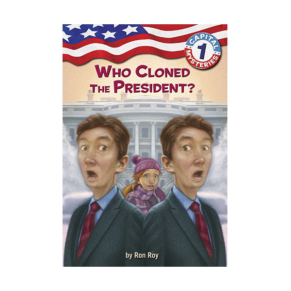 Capital Mysteries #01 : Who Cloned the President? (Paperback)
