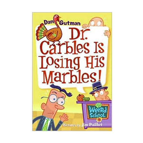 RL 3.5 : My Weird School Series #19 : Dr. Carbles Is Losing His Marbles! (Paperback)
