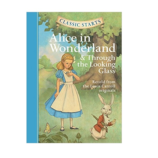 RL 3.6 : Classic Starts: Alice in Wonderland & Through the Looking-Glass (Hardcover)