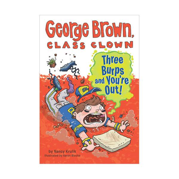 George Brown, Class Clown #10 : Three Burps and You're Out (Paperback)