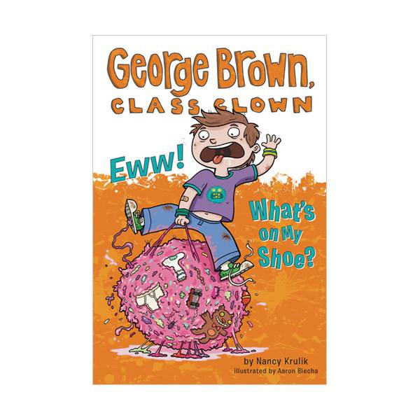 George Brown, Class Clown #11 : Eww! What's on My Shoe? (Paperback)