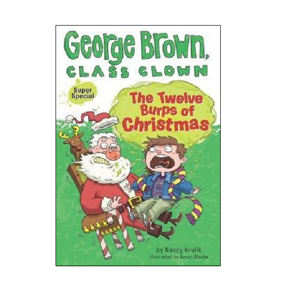 George Brown, Class Clown : The Twelve Burps of Christmas (Paperback)