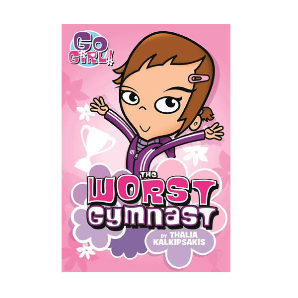 Go Girl! #05 : The Worst Gymnast (Paperback)