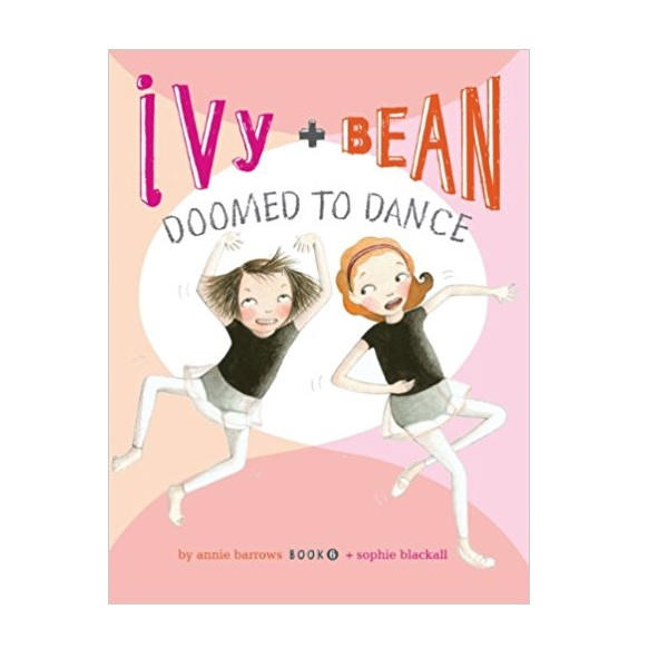 RL 3.6 : Ivy and Bean #6 : Doomed to Dance (Paperback)