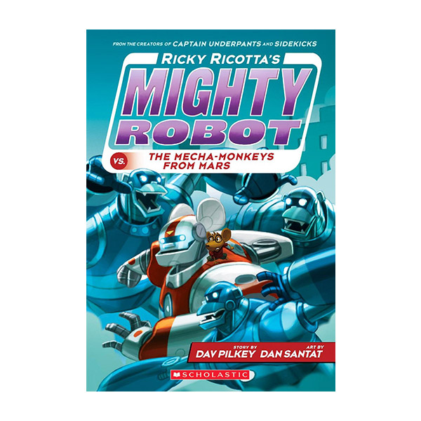 Mighty Robot #04 : Ricky Ricotta's Mighty Robot vs. the Mecha-Monkeys from Mars (Paperback, 풀컬러)