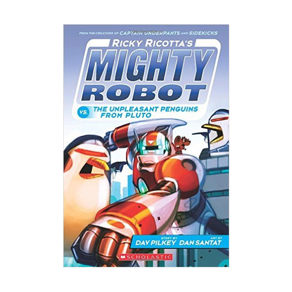 RL 3.6 : Mighty Robot #9 : Ricky Ricotta's Mighty Robot vs. The Unpleasant Penguins from Pluto (Paperback)