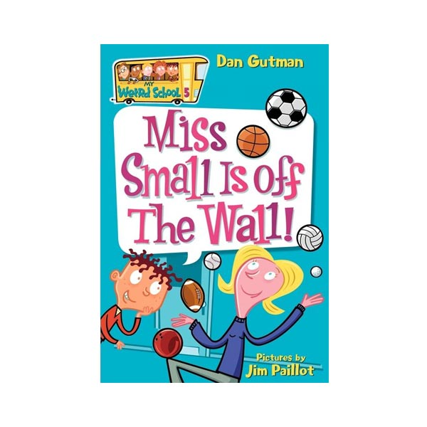RL 3.6 : My Weird School Series #5 : Miss Small Is off the Wall! (Paperback)