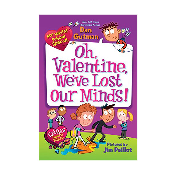 My Weird School Special : Oh, Valentine, We've Lost Our Minds! (Paperback)