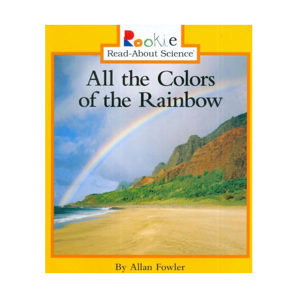 RL 3.6 : Rookie Read About Science : All the Colors of the Rainbow (Paperback)