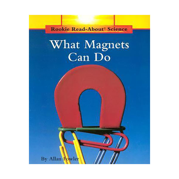 RL 3.6 : Rookie Read About Science : What Magnets Can Do (Paperback)