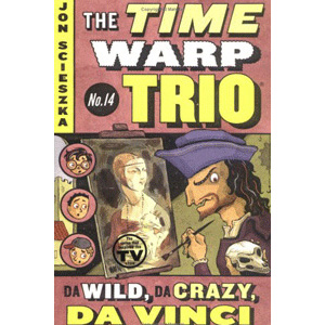 RL 3.6 : The Time Warp Trio #14 : Da Wild, Da Crazy, Da Vinci (Paperback)