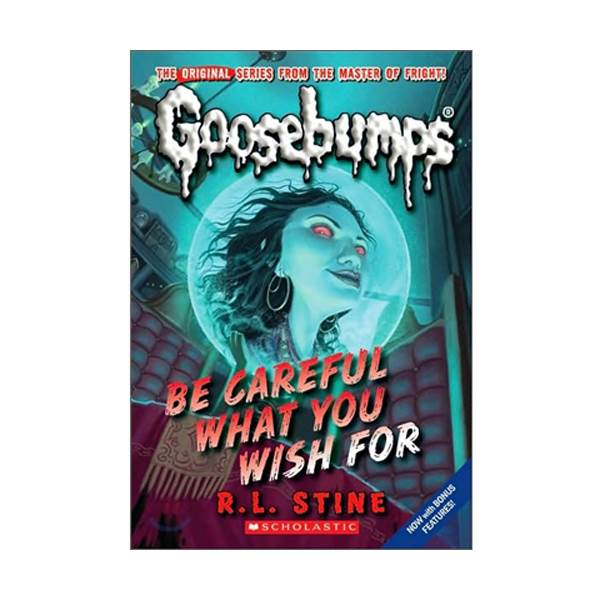 Classic Goosebumps #07 : Be Careful What you Wish For (Paperback)