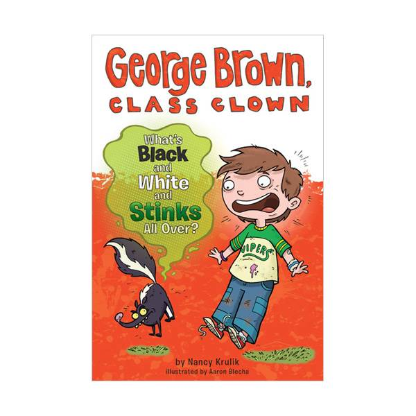 George Brown, Class Clown #04 : What's Black and White and Stinks All Over? (Paperback)