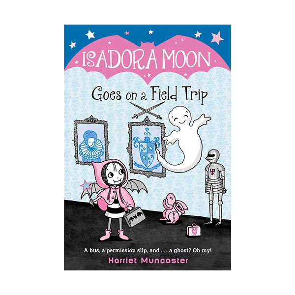 RL 3.7 : Isadora Moon #05 : Isadora Moon Goes on a Field Trip (Paperback)