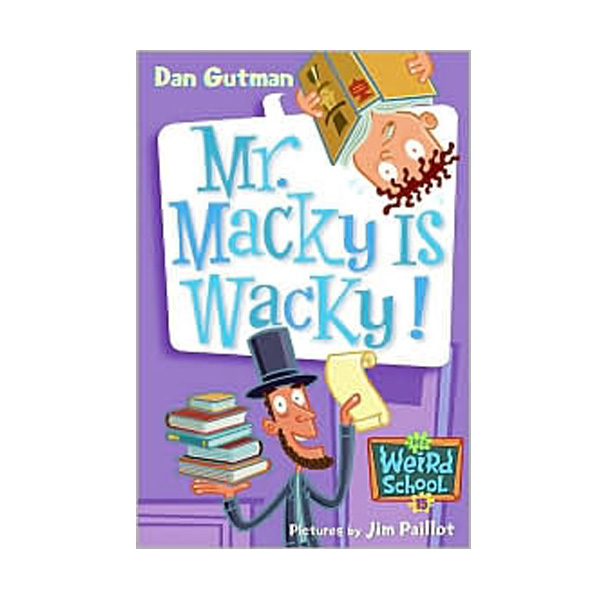 RL 3.7 : My Weird School Series #15 : Mr. Macky Is Wacky! (Paperback)