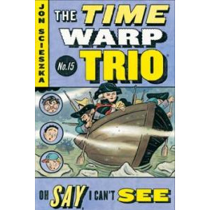 RL 3.7 : The Time Warp Trio #15 : Oh Say, I Can't See (Paperback)