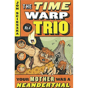 RL 3.7 : The Time Warp Trio #4 : Your Mother Was a Neanderthal (Paperback)
