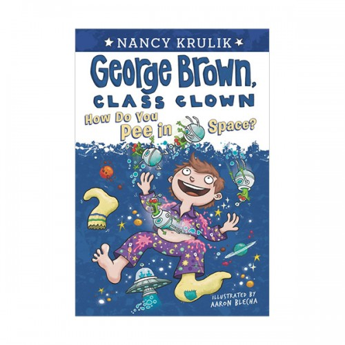 George Brown, Class Clown #13 : How Do You Pee in Space? (Paperback)