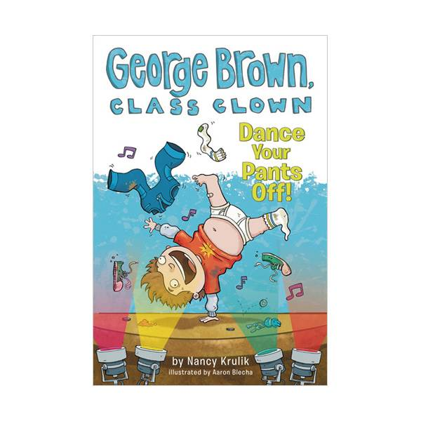 George Brown, Class Clown #09 : Dance Your Pants Off! (Paperback)