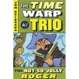 The Time Warp Trio #2 : The Not-So-Jolly Roger (Paperback)