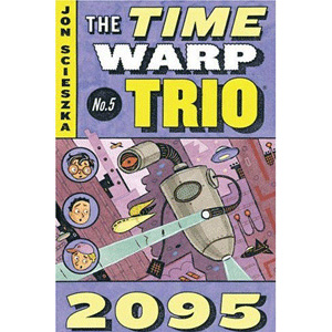 The Time Warp Trio #5 : 2095 (Paperback)