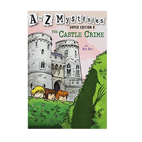 RL 3.9 : A to Z Mysteries Super Edition #6 : The Castle Crime (Paperback)