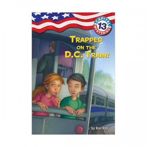 Capital Mysteries #13 : Trapped on the D.C. Train! (Paperback)