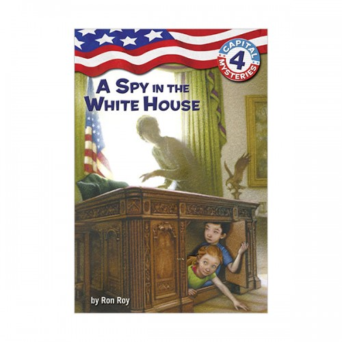 Capital Mysteries #04 : A Spy in the White House (Paperback)