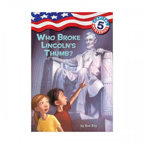 Capital Mysteries #05 : Who Broke Lincoln's Thumb? (Paperback)
