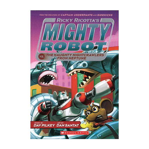 RL 3.9 : Mighty Robot #8 : Ricky Ricotta's Mighty Robot vs the Naughty Nightcrawlers from Neptune (Paperback)