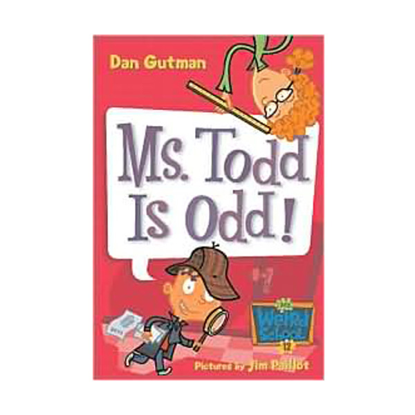 RL 3.9 : My Weird School Series #12 : Ms. Todd Is Odd! (Paperback)