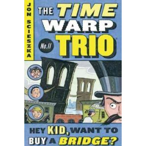 RL 3.9 : The Time Warp Trio #11 : Hey Kid, Want to Buy a Bridge? (Paperback)