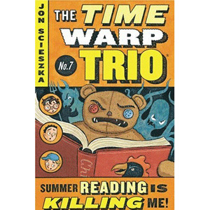 The Time Warp Trio #7 : Summer Reading Is Killing Me! (Paperback)