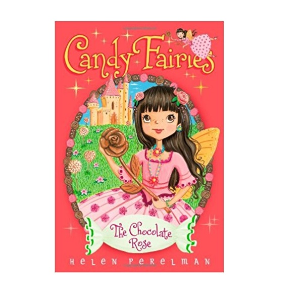 Candy Fairies #11 : The Chocolate Rose (Paperback)