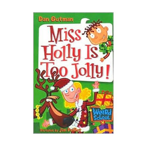 RL 4.0 : My Weird School Series #14 : Miss Holly Is Too Jolly! (Paperback)