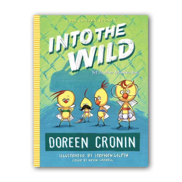 The Chicken Squad #03 : Into the Wild : Yet Another Misadventure (Paperback)