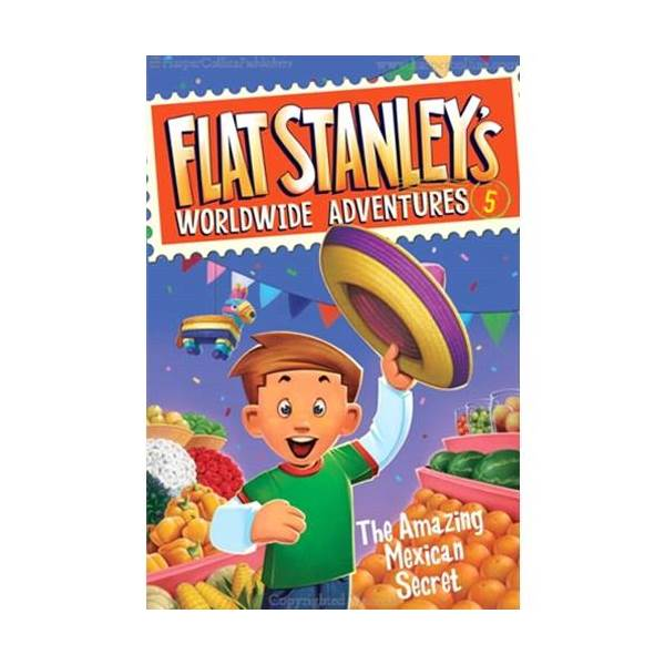 Flat Stanley's Worldwide Adventures Series #05 : The Amazing Mexican Secret