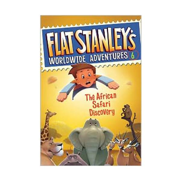 Flat Stanley's Worldwide Adventures Series #06 : The African Safari Discovery