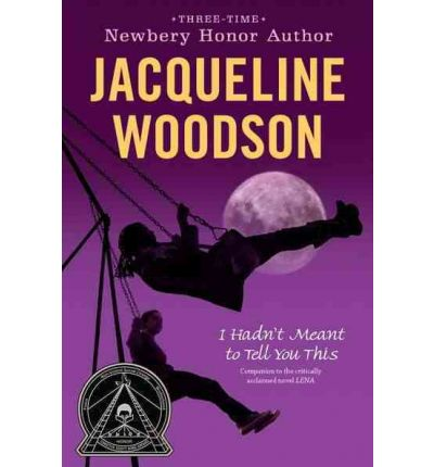 RL 4.1 : Jacqueline Woodson : I Hadn't Meant to Tell You This (Paperback)